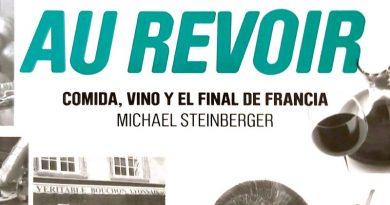 Recomendación de lectura: Au Revoir. Comida, Vino y el Final de Francia, de Michael Steinberger