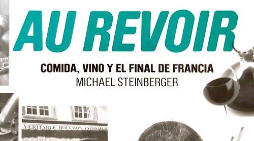Au-Revoir-Comida-Vino-Final-de-Francia-Michael-Steinberger